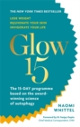Image for Glow15  : the 15-day programme based on the award-winning science of autophagy
