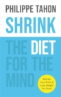 Image for Shrink  : the diet for the mind