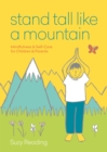 Image for Stand tall like a mountain  : mindfulness & self-care for children & parents