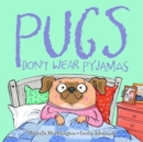 Image for Pugs don't wear pyjamas