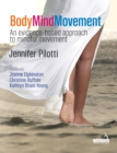 Image for Body mind movement  : an evidence-based approach to mindful movement