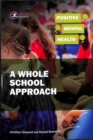 Image for Positive mental health  : a whole school approach