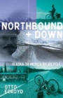 Image for Northbound and down  : Alaska to Mexico by bicycle