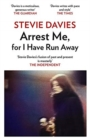 Image for Arrest me, for I have run away