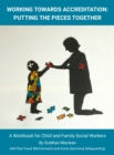 Image for Working Towards Accreditation Putting The Pieces Together : A Workbook for Child And Family Social Workers