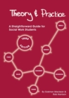 Image for Theory and Practice: A Straightforward Guide for Social Work Students