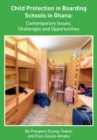 Image for Child Protection in Boarding Schools in Ghana: Contemporary Issues, Challenges and Opportunities