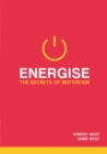 Image for Energise: the secrets of motivation