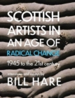 Image for Scottish artists in an age of radical change  : 1945 to the 21st century