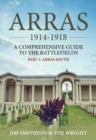 Image for Arras 1914-1918  : a comprehensive guide to the battlefieldsPart 1,: Arras South