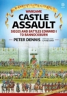 Image for Castle assault  : sieges and battles, Edward I to Bannockburn