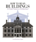 Image for How to read buildings  : a crash course in architecture
