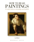 Image for How to read paintings  : a crash course in meaning and method