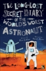 Image for The long-lost secret diary of the world's worst astronaut