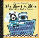 Image for The boat is blue  : baby's first book of colours