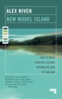 Image for New model island  : how to build a radical culture beyond the idea of England