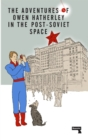 Image for The Adventures of Owen Hatherley in the Post-Soviet Space