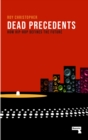 Image for Dead precedents  : how hip-hop defines the future