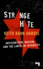 Image for Strange hate  : antisemitism, racism and the limits of diversity