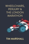 Image for Wheelchairs, Perjury and the London Marathon
