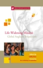 Image for Life-Widening Mission: Global Anglican Perspectives