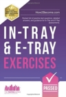 Image for In-tray & e-tray exercises  : packed full of practice test questions, detailed answers, and guidance for in-tray and e-tray assessments