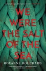 Image for We were the salt of the sea