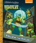 Image for A Treasure Cove Story - Teenage Mutant Ninja Turtles - Follow The Ninja