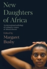 Image for New daughters of Africa: an international anthology of writing by women of African descent