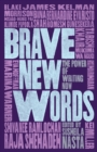 Image for Brave new words: the power of writing now