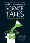 Image for Science tales  : lies, hoaxes and scams