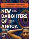 Image for New daughters of Africa  : an international anthology of writing by women of African descent