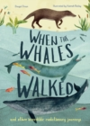 Image for When the Whales Walked : And Other Incredible Evolutionary Journeys
