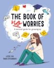 Image for The book of no worries  : a survival guide for growing up