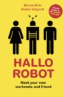 Image for Hallo robot  : meet your new workmate and friend