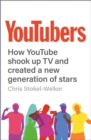 Image for YouTubers  : how YouTube shook up TV and created a new generation of stars