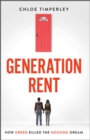 Image for Generation rent  : how greed killed the housing dream
