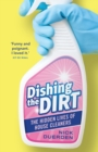 Image for Dishing the dirt  : the hidden lives of London's house cleaners
