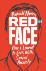 Image for Redface : How I Learnt to Live With Social Anxiety
