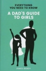 Image for Everything You Need to Know: A Dad's Guide to Girls