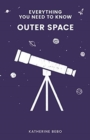 Image for Everything You Need to Know: Outer Space