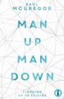 Image for Man up, man down  : standing up to suicide