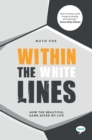 Image for Within the white lines  : how the beautiful game saved my life