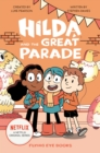 Image for Hilda and the Great Parade : Netflix Original Series Book 2