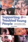 Image for Supporting troubled young people  : a practical guide to helping with mental health problems