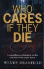 Image for Who cares if they die