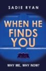 Image for When He Finds You: Why Me, Why Now?