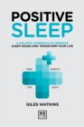 Image for Positive sleep  : a holistic approach to resolve sleep issues and transform your life