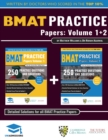 Image for BMAT Practice Papers Volume 1 + 2 : Over 500 practice questions accurately reflecting the 2018 BMAT test. Fully worked solutions to every question and detailed essay plans. 8 authentic BMAT Papers to