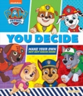 Image for PAW PATROL YOU DECIDE